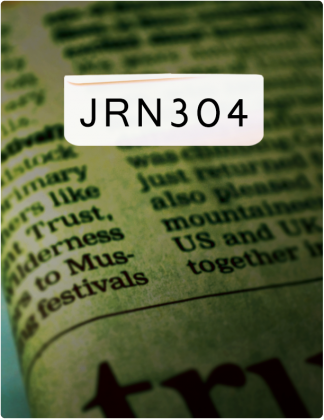 JRN 304 is written in black text, with a close shot of a newspaper in the background.
