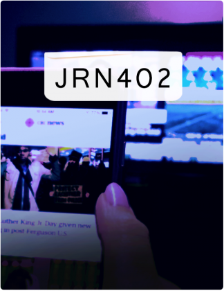 JRN 402 is written in black text, with a phone screen and a computer screen in the background.