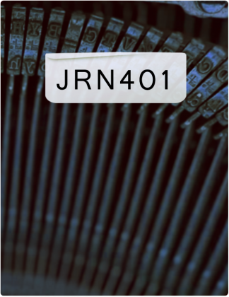 JRN 401 is written in black text, with a close-up shot of a typewriter in the background.