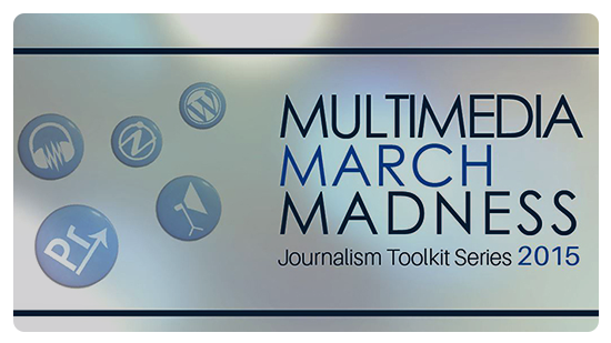 Five blue circles with symbols and writing to the right of it that says 'MULTIMEDIA MARCH MADNESS' in black text, along with 'Journalism Toolkit Series 2015' underneath.